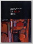 EXTRAPOSICIONES 4. EL HILO ROJO. ANTONIO MARTÍNEZ MENGUAL. 29 ABRIL - 30 JUNIO 2010.