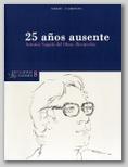 EXTRAPOSICIONES 8. 25 AÑOS AUSENTE. ANTONIO SEGADO DEL OLMO: RECUERDOS. 16 ENERO - 31 ENERO 2012