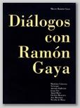 DIÁLOGOS CON RAMON GAYA, 2016