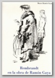 (107) Rembrandt en la obra de Ramón Gaya. Del18 de febrero al 30 de junio de 2015